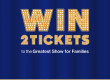 Win 2 Tickets to The Greatest Show for Families